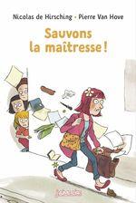 Vente Livre Numérique : Sauvons la maîtresse !  - Nicolas de Hirsching
