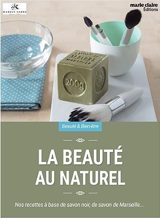 La beauté au naturel ; nos recettes à base de savon noir, de savon de Marseille