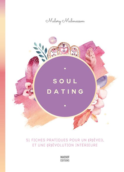 Soul dating ; 51 fiches pratiques pour un (r)éveil et une (r)évolution intérieure