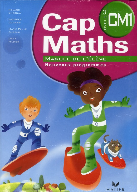 Cap Maths; Cm1 ; Manuel De L'Eleve + Dico-Maths (Edition 2010)