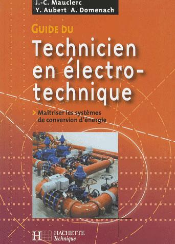 Guide Du Technicien En Electrotechnique - Livre Eleve - Ed.2007