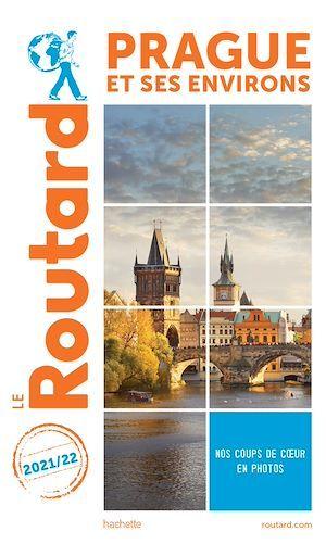 Guide du Routard ; Prague et ses environs (édition 2021/2022)