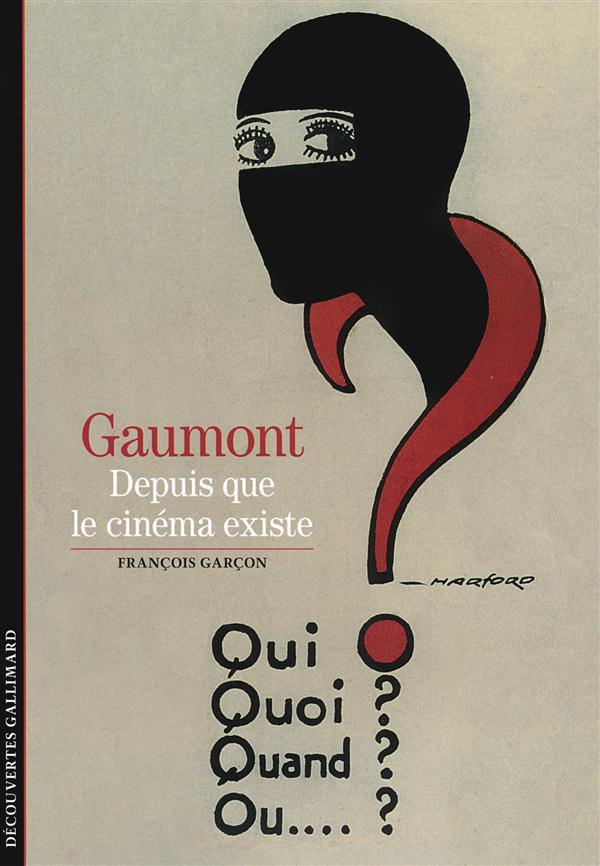 Gaumont ; depuis que le cinéma existe