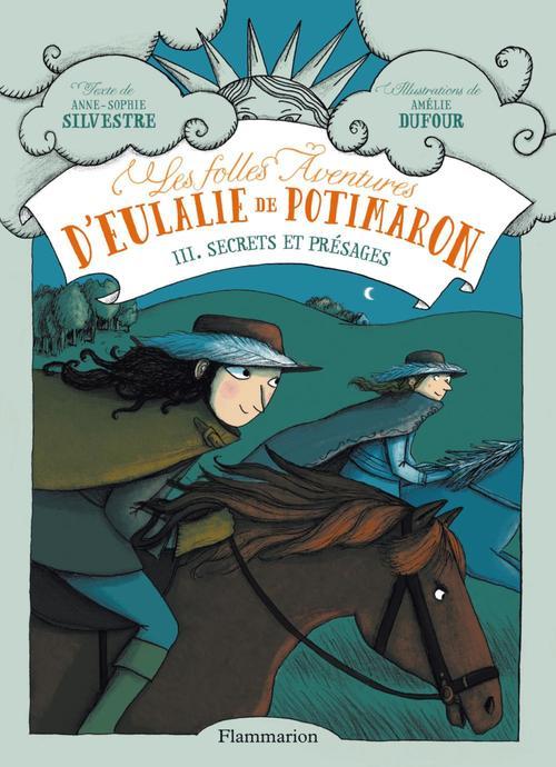 Les folles aventures d'Eulalie de Potimaron t.3 ; secrets et présages