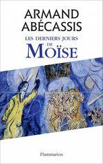 Vente Livre Numérique : Les derniers jours de Moïse  - Armand Abecassis
