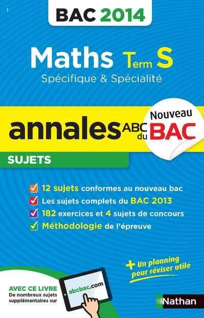 Annales ABC du bac ; sujets non corrigés ; maths ; terminale S ; spécifique et spécialité