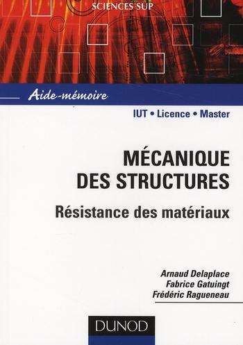Mecanique Des Structures ; Resistance De Materiaux ; Iut, Licence, Master