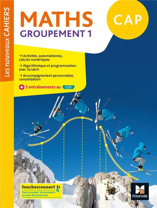 Les nouveaux cahiers ; mathématiques ; CAP, groupement 1 ; livre élève (édition 2020)