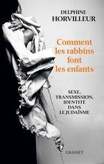 Vente livre : EBooks : Comment les rabbins font les enfants  - Delphine Horvilleur