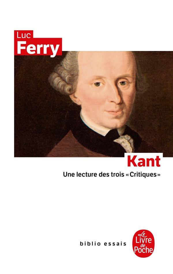 """Kant ; Une Lecture Des Trois """"Critiques"""