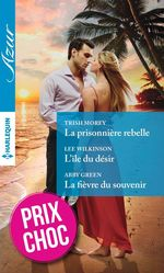 Vente Livre Numérique : La prisonnière rebelle - L'île du désir - La fièvre du souvenir  - Abby Green - Lee Wilkinson