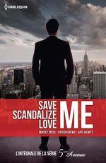 Vente Livre Numérique : Save Me - Scandalize Me - Love Me  - Maisey Yates - Kate Hewitt - Caitlin Crews