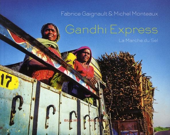 Voyage au pays de Gandhi ; sur les traces de la marche du sel