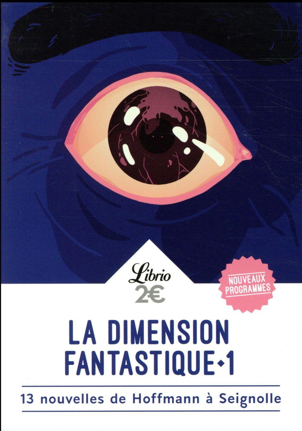 La dimension fantastique t.1 ; 13 nouvelles de Hoffmann à Seignolles