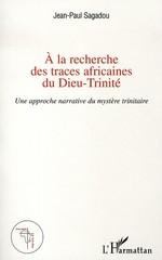 Vente Livre Numérique : A la recherche des traces africaines du Dieu-Trinité  - Jean-Paul Sagadou