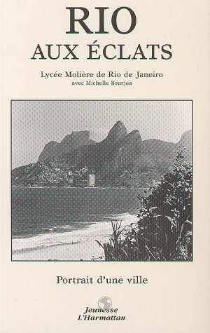 Rio aux éclats ; portrait d'une ville