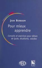 Pour mieux apprendre  - Jean Berbaum