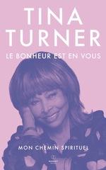 Le Bonheur est en vous - Mon chemin spirituel  - Tina Turner