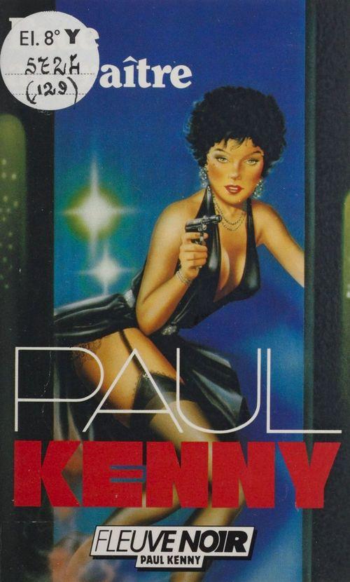 Paul Kenny : Face au traître  - Paul Kenny