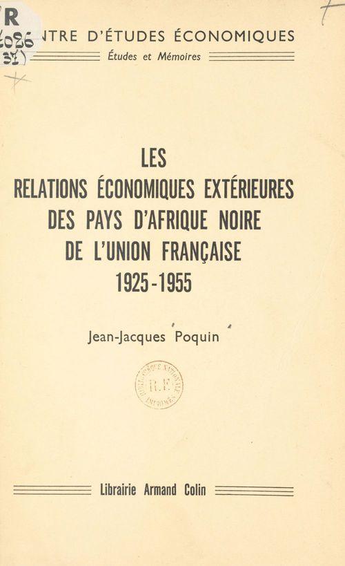 Les relations économiques extérieures des pays d'Afrique noire de l'Union française