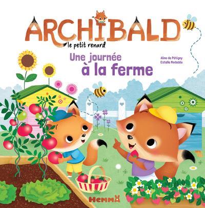 Archibald, le petit renard ; une journée à la ferme