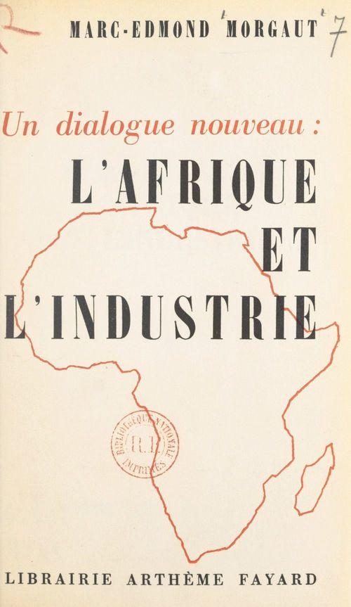 Un dialogue nouveau : l'Afrique et l'industrie
