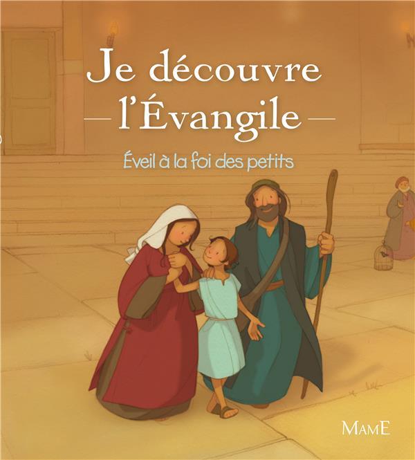 Je découvre l'Evangile ; éveil à la foi des petits