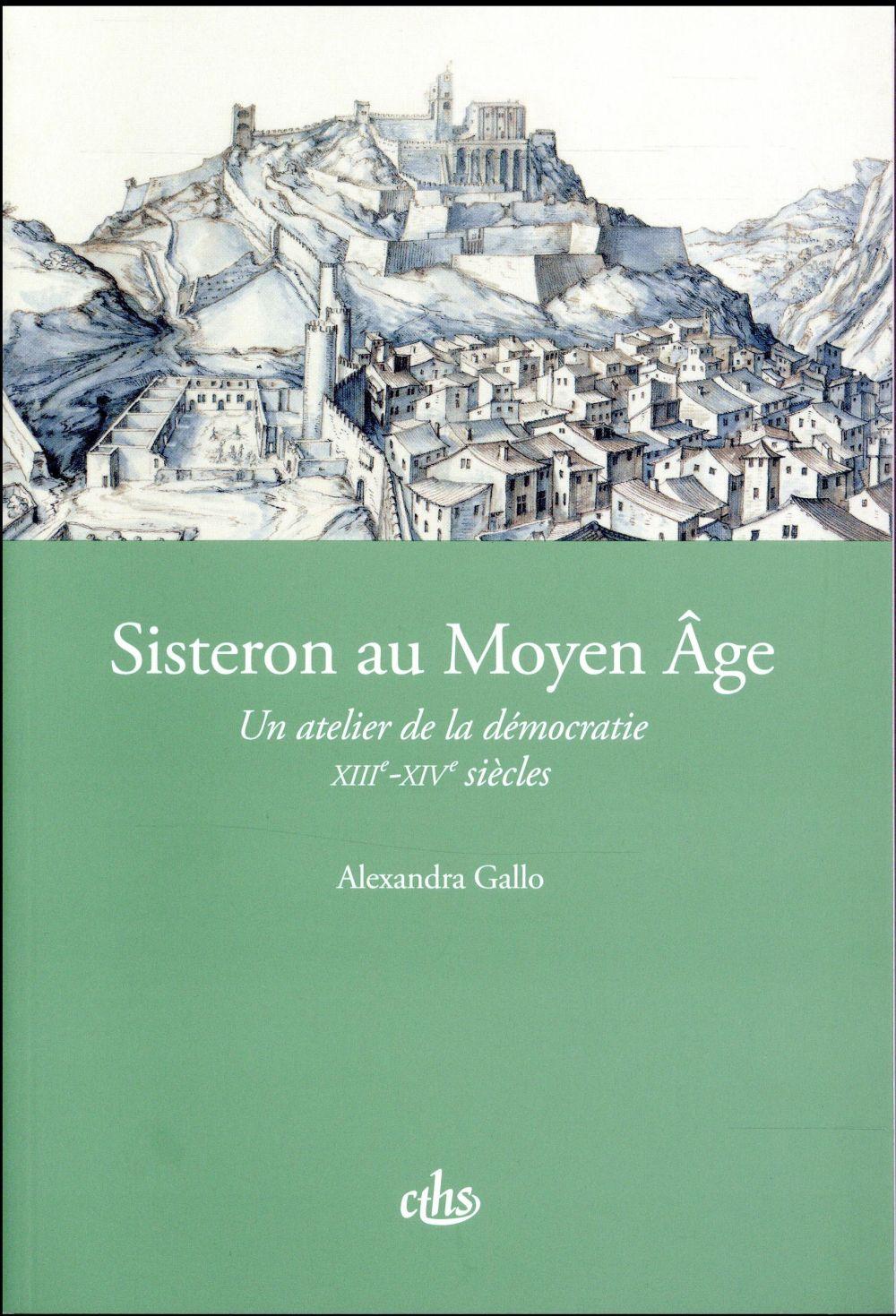 Sisteron au Moyen âge ; un atelier de la démocratie 13-14ème siècle