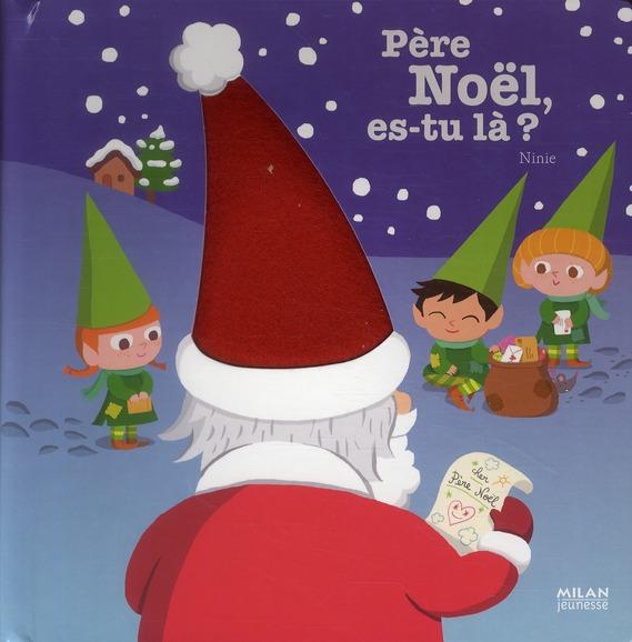 Pere Noel, Es-Tu La ?