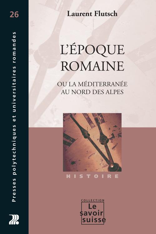 L'époque romaine ou la Méditerranée au nord des Alpes