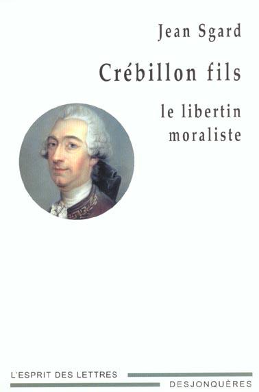 Crebillon fils ; le libertin moraliste