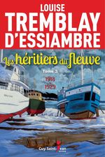 Vente Livre Numérique : Les héritiers du fleuve, tome 3  - Louise Tremblay d'Essiambre