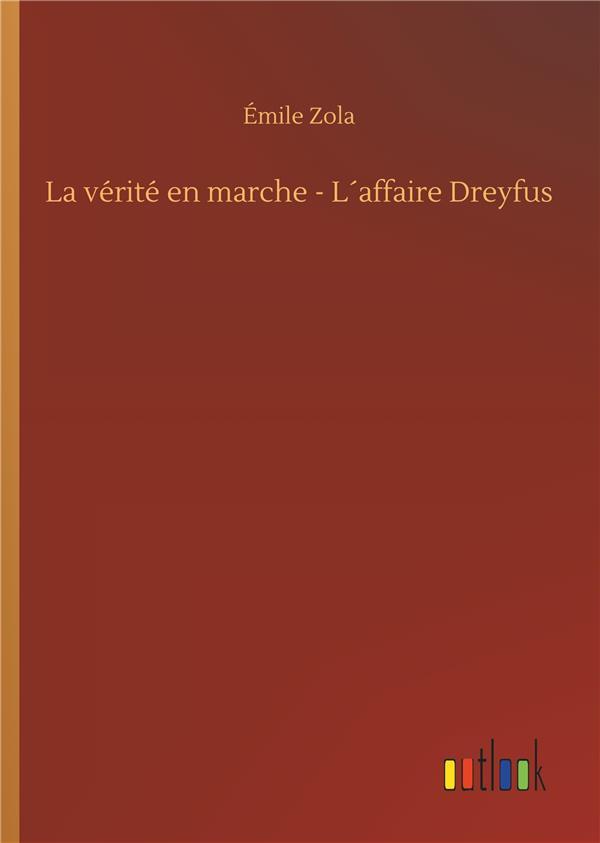 La vérité en marche ; l'affaire Dreyfus