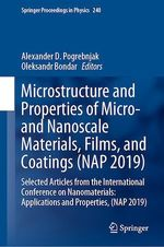 Microstructure and Properties of Micro- and Nanoscale Materials, Films, and Coatings (NAP 2019)  - Alexander D. Pogrebnjak - Oleksandr Bondar