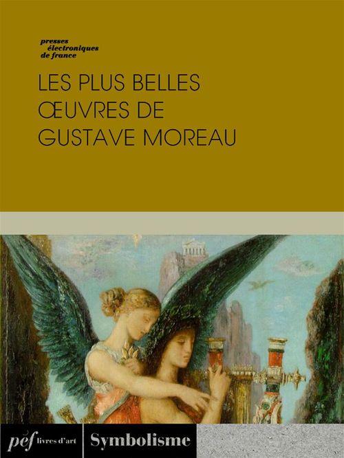 Les plus belles oeuvres de Gustave Moreau