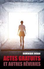 Vente EBooks : Actes gratuits et autres rêveries  - Dominique Dudan