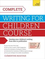 Vente EBooks : Complete Writing For Children Course: Teach Yourself eBook ePub  - Clémentine Beauvais