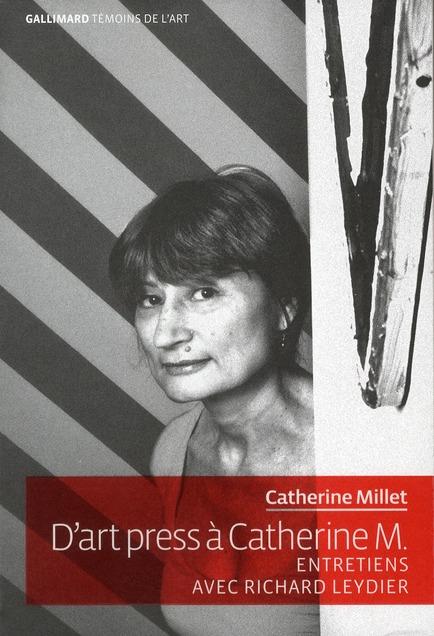 D'art press à Catherine M. ; entretiens avec Richard Leydier