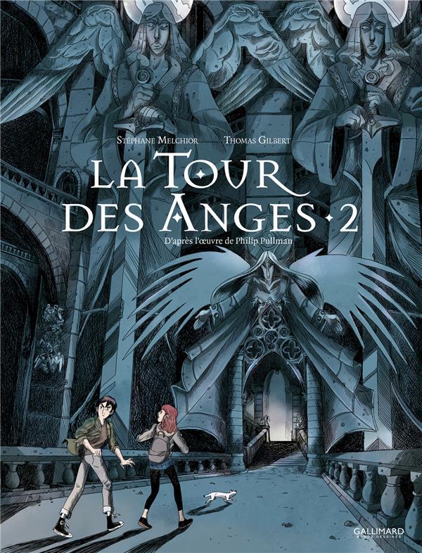 LA TOUR DES ANGES T.2 MELCHIOR/GILBERT/PUL