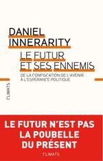 Le Futur et ses ennemis  - Daniel Innerarity