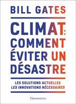 Climat : comment éviter un désastre ? les solutions actuelles, les innovations nécessaires