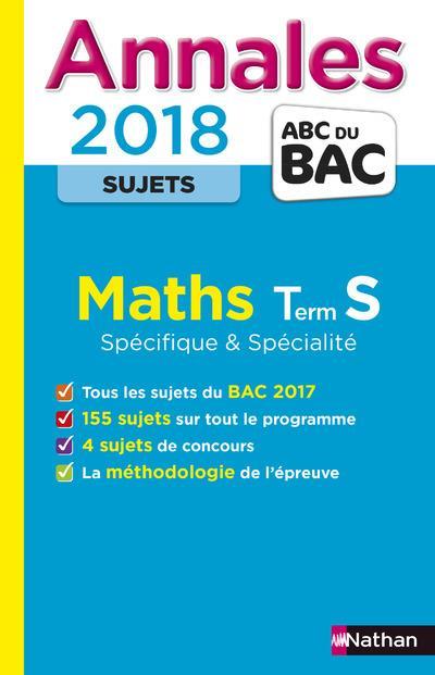 Annales ABC du bac ; sujets non corrigés T.2 ; mathématiques ; terminale S spécifique & spécialité (édition 2017)