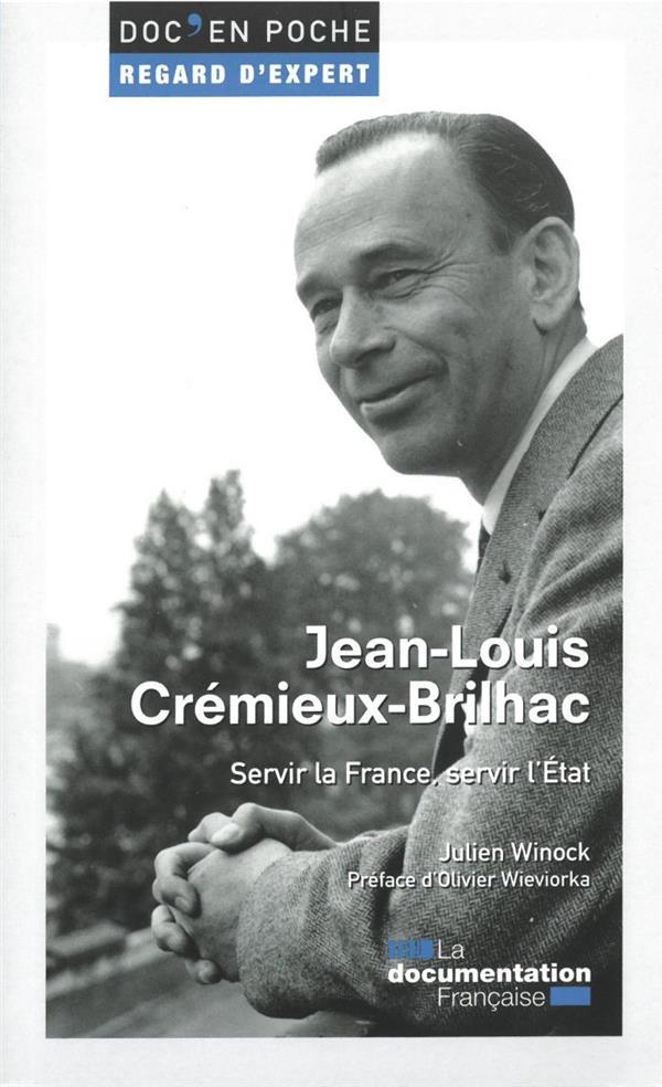 Jean-Louis Crémieux-Brilhac ; servir la France, servir l'État