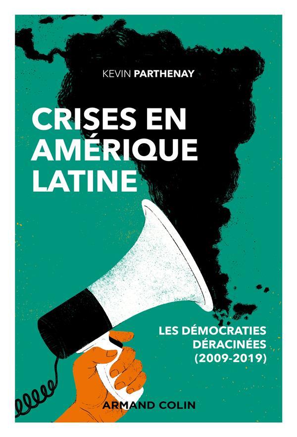 Crises en Amérique latine ; les démocraties déracinées (2009-2019)