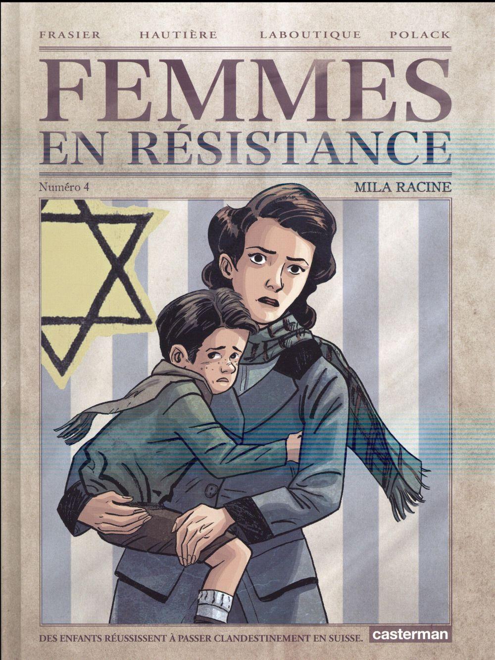 Femmes en resistance t.4 ; Mila Racine