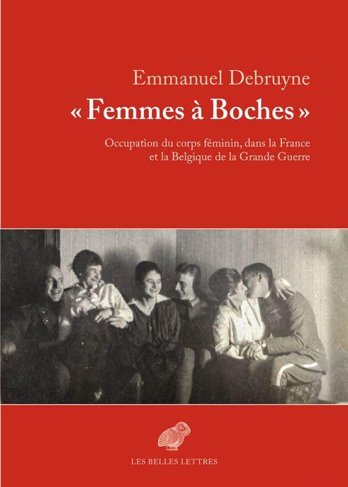 Femmes à boches ; occupation du corps féminin, dans la France et la Belgique de la Grande Guerre