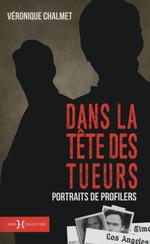 Vente Livre Numérique : Dans la tête des tueurs  - Véronique CHALMET