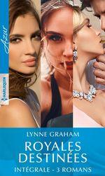 """Vente Livre Numérique : Intégrale de la série """"Royales destinées""""  - Lynne Graham"""