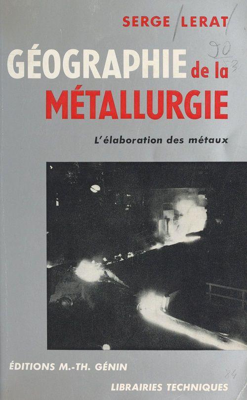 Géographie de la métallurgie