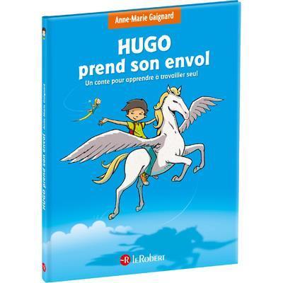 Hugo prend son envol ; un conte pour apprendre à travailler seul (édition 2021)